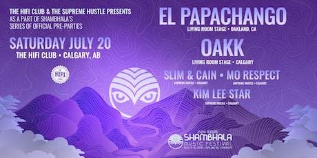 SMF Pre Party Calgary w/ El Papachango, OAKK & Guests tickets