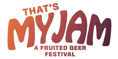 That's My Jam: A Fruited Beer Festival tickets