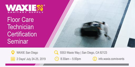 San Diego Floor Care Technician Certification Seminar July 24-25