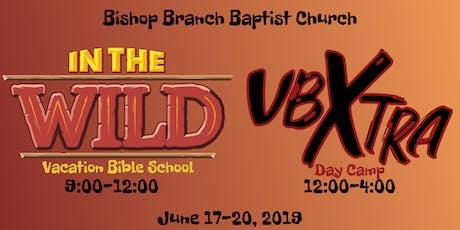 VBS and VBXtra at Bishop Branch Baptist Church tickets