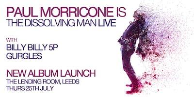 Paul Morricone is The Dissolving Man - New Album Launch Gig