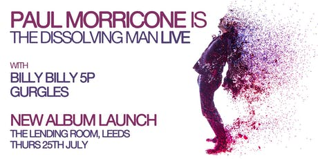 Paul Morricone is The Dissolving Man - New Album Launch Gig tickets