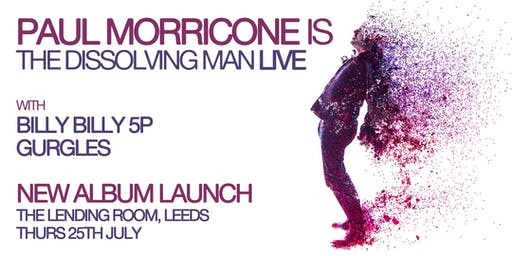 Paul Morricone is The Dissolving Man - New Album Launch Gig