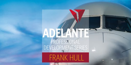 Executive Deck Presentation by Frank Hull - Hosted by ADELANTE