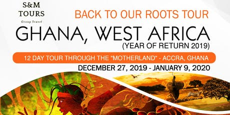 BACK TO OUR ROOTS TOUR - GHANA, WEST AFRICA - YEAR OF RETURN tickets
