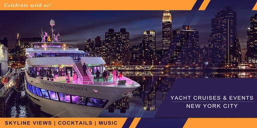 YACHT CRUISE PARTY AROUND NEW YORK CITY | Skyline views FIRE WORKS DAY  cocktail & music