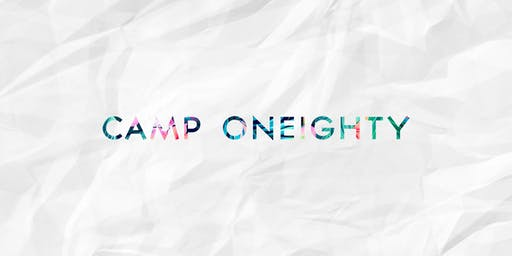 Camp Oneighty 2019