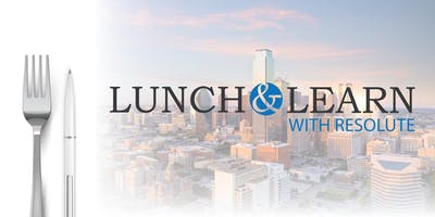 Lunch & Learn with Resolute - Irving