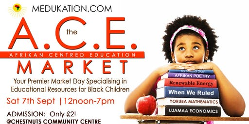 The A.C.E. MARKET | Afrikan Centred Education | 07.09.19
