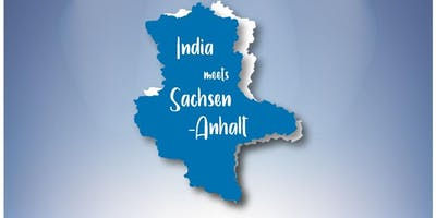 India Meets Saxony-Anhalt /Indien Trifft Sachsen-Anhalt