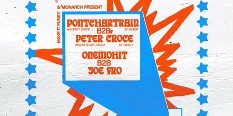 Make It Funky & Monarch Present: Pontchartain B2B Peter Croce tickets