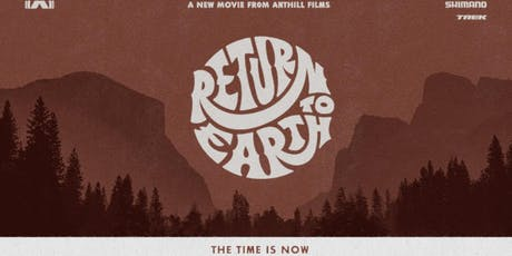 Shimano Presents Return To Earth by Anthill Films tickets