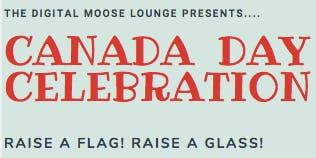SAVE THE DATE: Digital Moose Lounge invites you to celebrate Canada Day (San Jose)