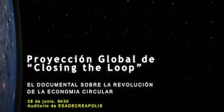 Closing the Loop. El primer  documental sobre la economía circular. entradas