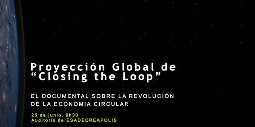Closing the Loop. El primer  documental sobre la economía circular.