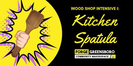 Wood Shop Intensive I: Kitchen Spatula tickets