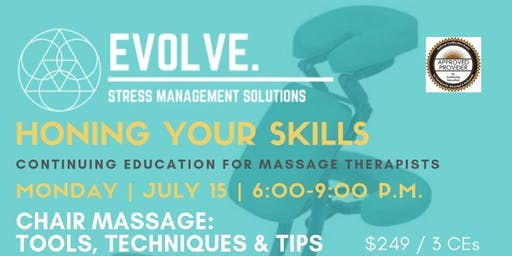 Evolve: Stress Management Solutions: Honing your Skills: Chair Massage