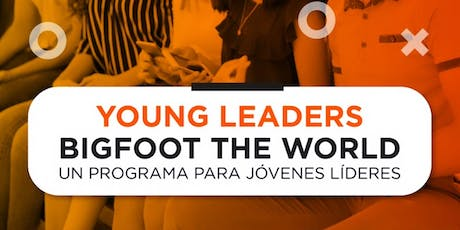 Young Leaders BigFoot the World- Un programa para Jóvenes Líderes entradas