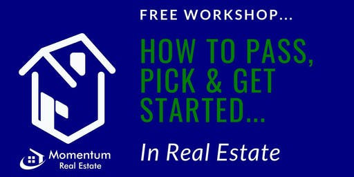 How to Pass, Pick & Get Started... In Real Estate