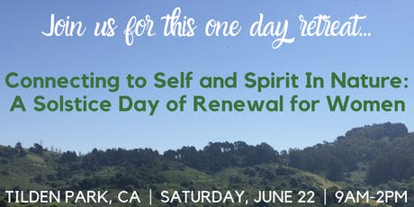 Connecting to Self & Spirit in Nature: A Solstice Day of Renewal for Women tickets