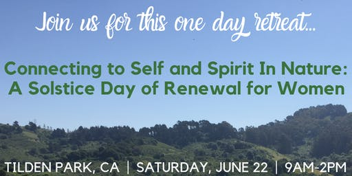 Connecting to Self & Spirit in Nature: A Solstice Day of Renewal for Women