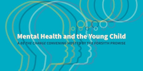 Be The Change: Mental Health and the Young Child tickets