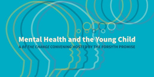 Be The Change: Mental Health and the Young Child