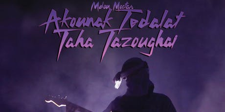 Akounak Tedalat Taha Tazoughai tickets