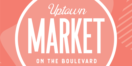 Uptown Market on the Boulevard tickets