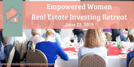 Empowered Women Real Estate Investing Retreat tickets