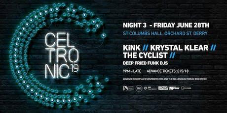 Celtronic 2019: KiNK (Live) + Krystal Klear tickets