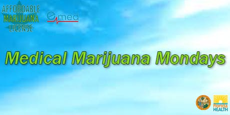 Medical Marijuana Mondays tickets