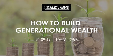 #IssaMovement | How to build generational wealth tickets