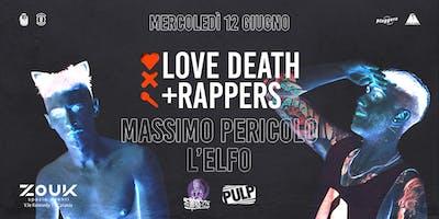 Love Death+ Rappers con Massimo Pericolo e L'Elfo