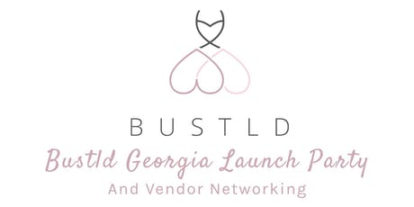 Bustld Georgia - Atlanta Pre-Launch Party tickets