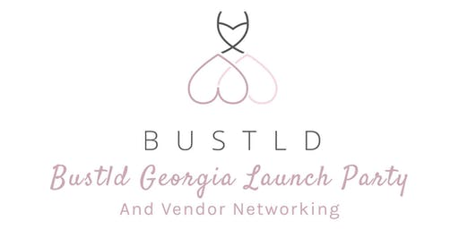 Bustld Georgia - Atlanta Pre-Launch Party