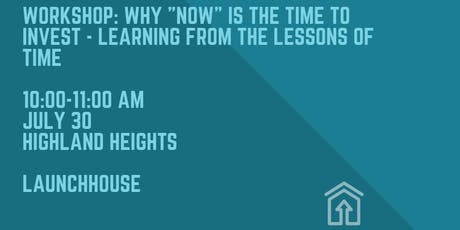 """Workshop: Why """"Now"""" is the Time to Invest - Learning from the Lessons of Time tickets"""