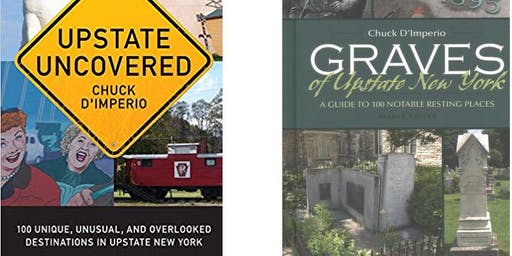 Public Talk: Upstate Uncovered & Graves of Upstate NY w/ Chuck D'Imperio