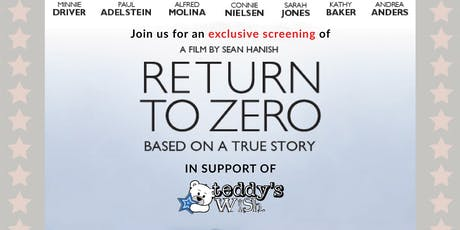 Return to Zero - Exclusive Charity Screening in support of Teddy's Wish tickets