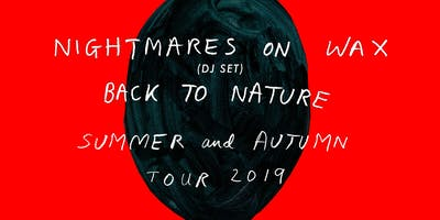Nightmares On Wax - Back To Nature - DJ Set