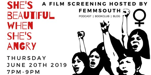 FemmSouth Film Screening: She's Beautiful When She's Angry
