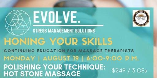 Honing your Skills: Polishing Your Technique: Hot Stone Massage