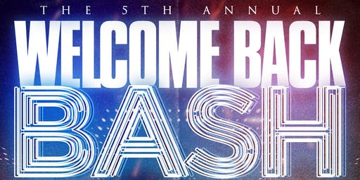 WELCOME BACK BASH FALL 2K19