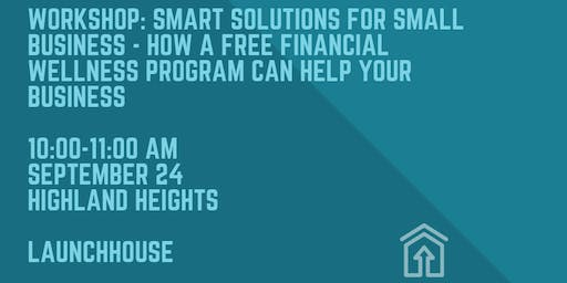 Workshop: Smart Solutions for Small Business - How a Free Financial Wellness Program Can Help your Business