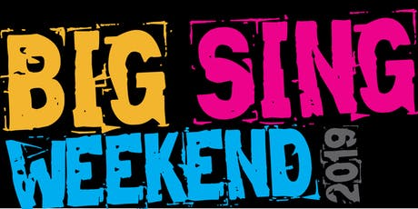 Big Sing Weekend 2019  tickets