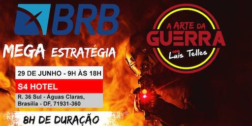 BRASÍLIA-DF | ARTE DA GUERRA MEGA ESTRATÉGIA BRB - IADES
