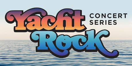 Yacht Rockin' Good Time Concert Series  tickets