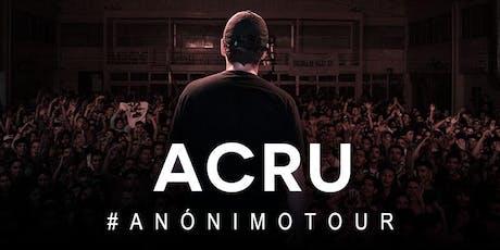 ACRU PRESENTA #ANÓNIMOTOUR // GENERAL ROCA entradas