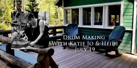 Drum Making with Katie Jo & Heidi Totten tickets
