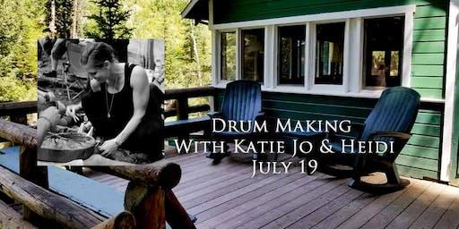 Drum Making with Katie Jo & Heidi Totten